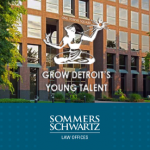 "Sommers Schwartz Is Proud to Help ""Grow Detroit's Young Talent"""
